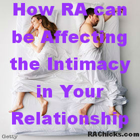 How Rheumatoid Arthritis can be affecting the intimacy in your relationship by RA Chicks