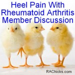 Heel Pain With Rheumatoid Arthritis Member Discussion RA Chicks