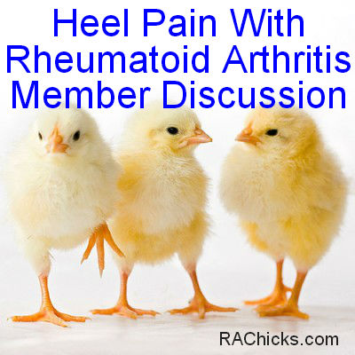 Heel Pain With Rheumatoid Arthritis Member Discussion RA Chicks