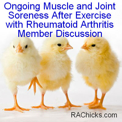 Ongoing Muscle and Joint Soreness After Exercise with Rheumatoid Arthritis Member Discussion