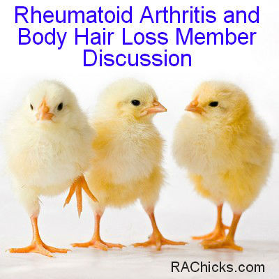 Rheumatoid Arthritis and Body Hair Loss Member Discussion RA Chicks