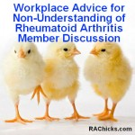 Workplace Advice for Non-Understanding of Rheumatoid Arthritis Member Discussion