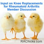 Input on Knee Replacements for Rheumatoid Arthritis Member Discussion from RA Chicks archive